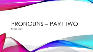 Pronouns – Part Two