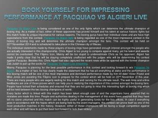 Book Yourself for Impressing Performance at Pacquiao Vs Algi