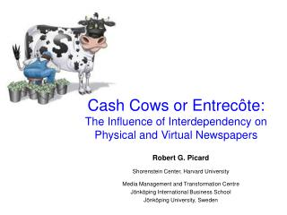 Cash Cows or Entrec ô te: The Influence of Interdependency on Physical and Virtual Newspapers