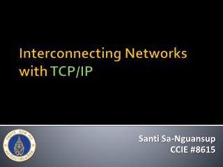 Interconnecting Networks  with  TCP/IP