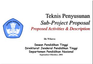 Teknis Penyusunan Sub-Project Proposal Proposed Activities & Description