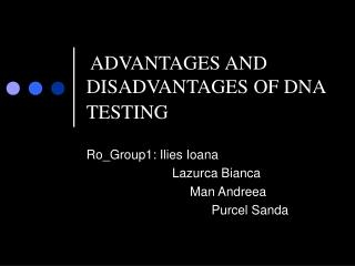 ADVANTAGES AND DISADVANTAGES OF DNA TESTING