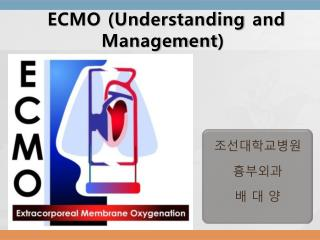 ECMO  (U nderstanding  and        Management )
