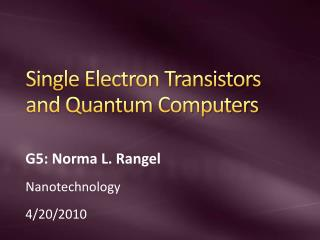 Single Electron Transistors and Quantum Computers