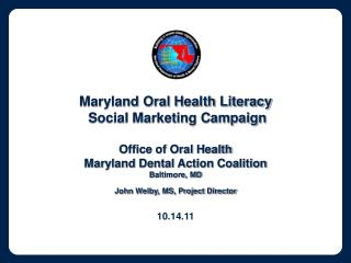Maryland Oral Health Literacy   Social Marketing Campaign Office of Oral Health