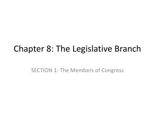 Chapter 8: The Legislative Branch