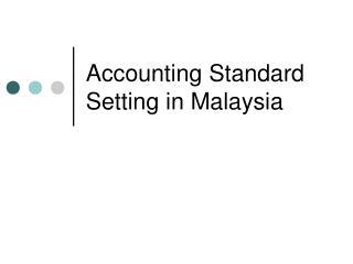 Accounting Standard Setting in Malaysia