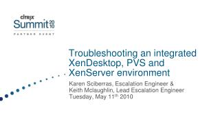 Troubleshooting an integrated XenDesktop, PVS and XenServer environment
