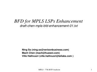 BFD for MPLS LSPs Enhancement draft-chen-mpls-bfd-enhancement-01.txt