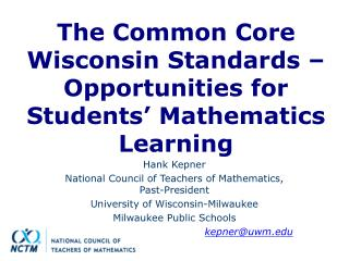 The Common Core Wisconsin Standards –Opportunities for Students' Mathematics Learning