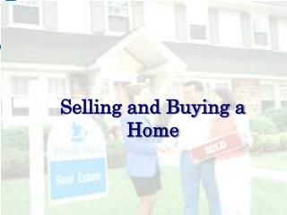 Selling and Buying a Home