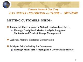 Cascade Natural Gas Corp.  GAS  SUPPLY AND PRICING  OUTLOOK  –  2007-2008