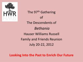 The 97 th  Gathering  of  The Descendents of  Bethania Hauser Williams Russell