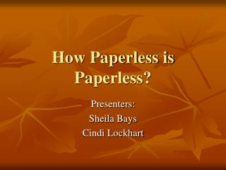 How Paperless is Paperless?