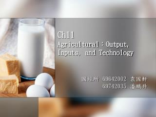 Ch11  Agricultural : Output, Inputs, and Technology