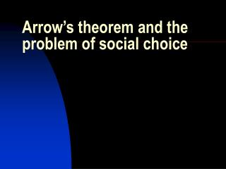 Arrow's theorem and the problem of social choice