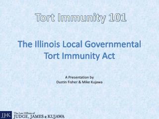 The Illinois Local Governmental  Tort Immunity Act