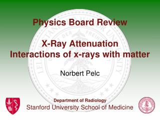 Physics Board Review X-Ray Attenuation  Interactions of x-rays with matter