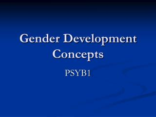 Gender Development Concepts