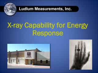 X-ray Capability for Energy Response