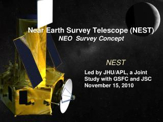Near Earth Survey Telescope (NEST) NEO  Survey Concept