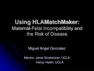 Using HLAMatchMaker: Maternal-Fetal Incompatibility and the Risk of Disease