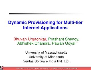 Dynamic Provisioning for Multi-tier Internet Applications
