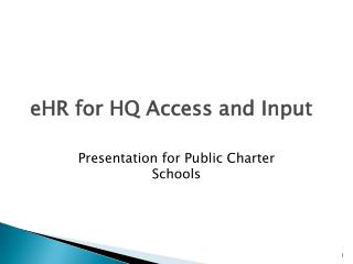 eHR for HQ Access and Input
