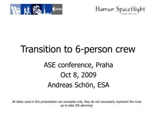 Transition to 6-person crew