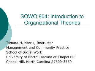 SOWO 804: Introduction to Organizational Theories