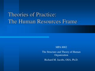 Theories of Practice: The Human Resources Frame