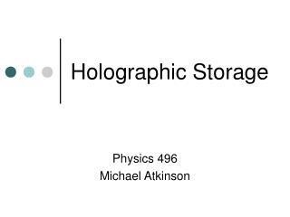 Holographic Storage