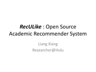 RecULike : Open Source Academic Recommender System