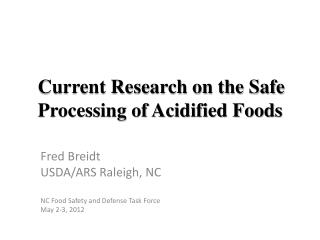 Current Research on the Safe Processing of Acidified Foods