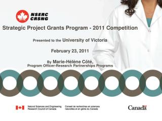 Strategic Project Grants Program - 2011 Competition Presented to the  University of Victoria