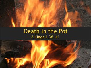 Death in the Pot 2 Kings 4:38-41