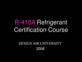 R-410A  Refrigerant Certification Course