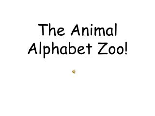 The Animal Alphabet Zoo!