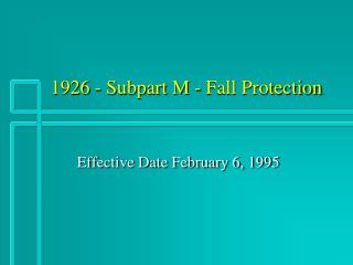 1926 - Subpart M - Fall Protection