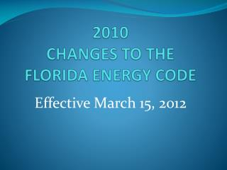 2010 CHANGES TO THE FLORIDA ENERGY CODE