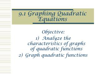 9.1 Graphing Quadratic Equations