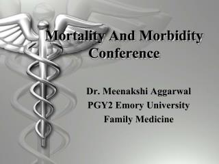 Mortality And Morbidity Conference