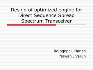 Design of optimized engine for Direct Sequence Spread Spectrum Transceiver