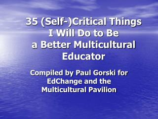 35 (Self-)Critical Things I Will Do to Be a Better Multicultural Educator