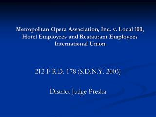 212 F.R.D. 178 (S.D.N.Y. 2003) District Judge Preska