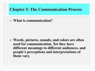 Chapter 5: The Communication Process