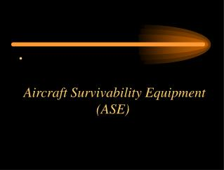 Aircraft Survivability Equipment (ASE)