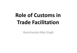 Role of Customs in  Trade Facilitation