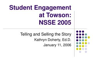 Student Engagement at Towson:   NSSE 2005