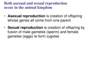 Both asexual and sexual reproduction occur in the animal kingdom